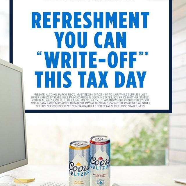 "Coors Seltzer is refreshing the grueling activity of doing taxes by helping you ""write-off""* your purchase of Coors Seltzer between now and Tax Day with a rebate*. Link in bio."