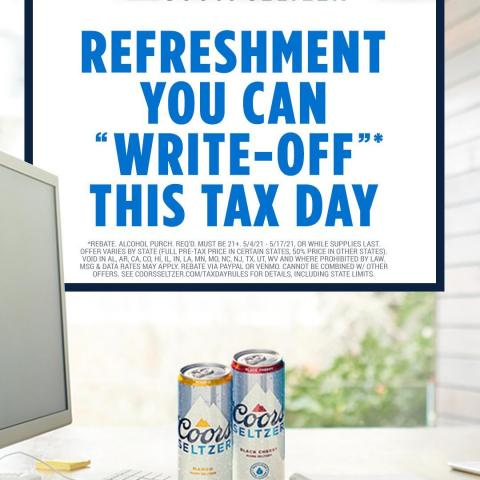"""Coors Seltzer is refreshing the grueling activity of doing taxes by helping you """"write-off""""* your purchase of Coors Seltzer between now and Tax Day with a rebate*. Link in bio."""